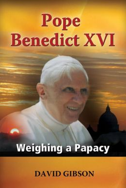 Pope Benedict XVI: Weighing a Papacy