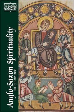 Anglo-Saxon Spirituality: Selected Writings