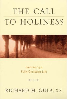 Call to Holiness, The: Embracing a Fully Christian Life