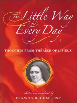 Little Way for Every Day, The: Thoughts from Therese of Lisieux