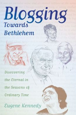 Blogging Towards Bethlehem: Discovering the Eternal in the Seasons of Ordinary Time