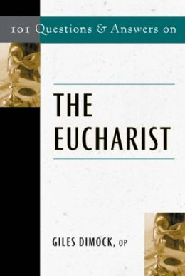 101 Q&A on The Eucharist