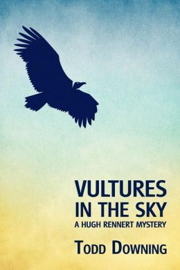 Vultures in the Sky (a Hugh Rennert Mystery)