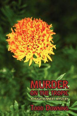 Murder on the Tropic (a Hugh Rennert Mystery)