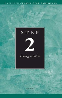 Step 2 AA Coming to Believe: Hazelden Classic Step Pamphlets