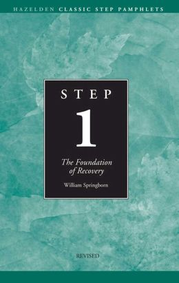 Step 1 AA Foundations of Recovery: Hazelden Classic Step Pamphlets
