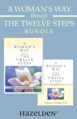 A Woman's Way through the Twelve Steps & A Woman's Way through the Twelve Steps Workbook: A Women's Recovery Collection from Stephanie Covington