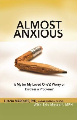 Almost Anxious: Is My (or My Loved One's) Worry or Distress a Problem?