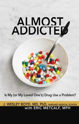 Almost Addicted: Is My (or My Loved One's) Drug Use a Problem?