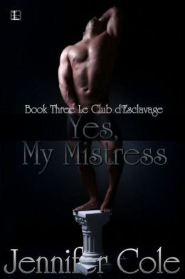 Yes, My Mistress
