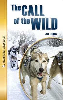 The Call of the Wild- Timeless Classics