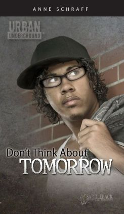Don't Think about Tomorrow (Urban Underground Series)