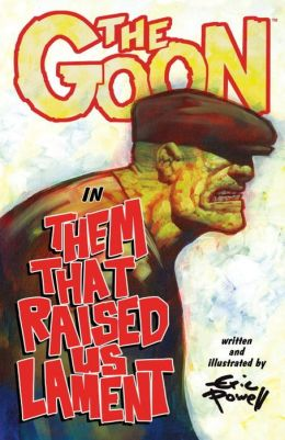 The Goon, Volume 12: Them That Raised Us Lament