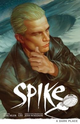 Buffy the Vampire Slayer: Spike: A Dark Place