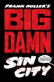 Book Cover Image. Title: Big Damn Sin City, Author: Frank Miller
