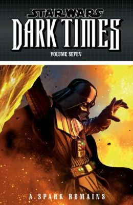 Star Wars: Dark Times, Volume 7: A Spark Remains