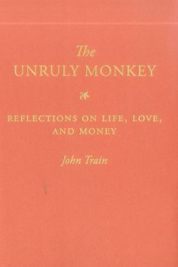 The Unruly Monkey: Reflections on Life, Love, and Money