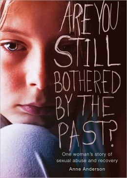 Are You Still Bothered by the Past?