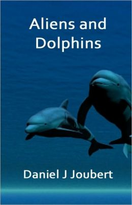 Aliens and Dolphins