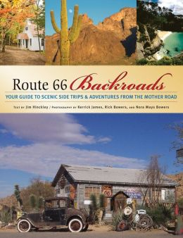 Route 66 Backroads: Your Guide to Backroad Adventures from the Mother Road