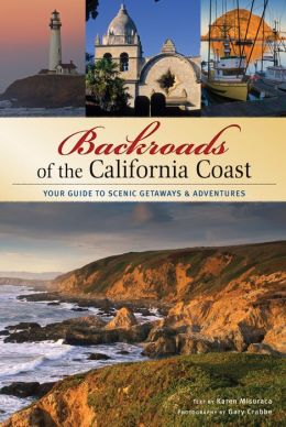 Backroads of the California Coast: Your Guide to Scenic Getaways and Adventures