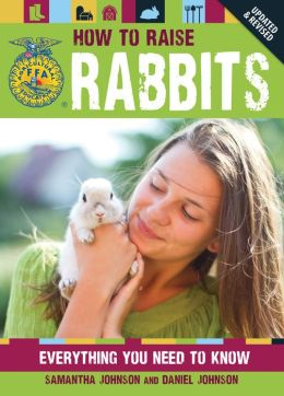 How to Raise Rabbits: Everything You Need to Know, Breed Guide and Selection, Proper Care and Healthy Feeding, Building Facilities and Fencing Showing Advice