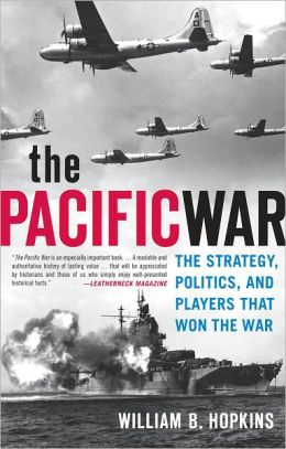 Pacific War: The Strategy, the Politics, and the Players