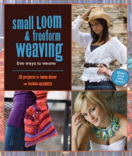 Small Loom and Freeform Weaving: Five Ways to Weave
