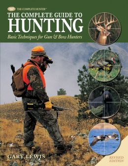 Hunting: Basic Techniques for Gun and Bow Hunters