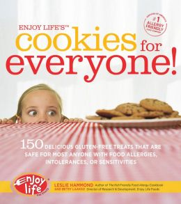 Enjoy Life's Cookies for Everyone!: 150 Delicious Treats That Are Safe for Most Anyone with Food Allergies, Intolerances, and Sensitivities