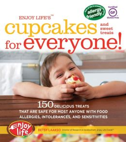Enjoy Life's Cupcakes for Everyone!: 150 Delicious Treats That Are Safe for Anyone with Food Allergies, Intolerances, and Sensitivities
