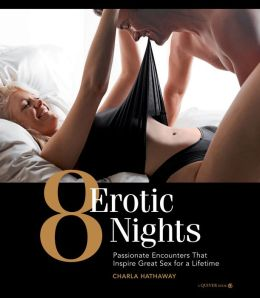 8 Erotic Nights: Passionate Encounters That Inspire Great Sex for a Lifetime