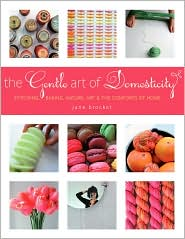 The Gentle Art of Domesticity: Stitching, Baking, Nature, Art and the Comforts of Home