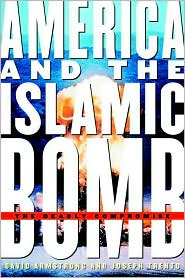 America and the Islamic Bomb: The Deadly Compromise