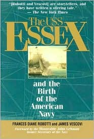 The USS Essex: And the Birth of the American Navy