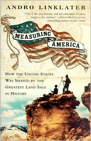 Measuring America: How the United States was Shaped by the Greatest Land Sale in History