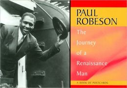 Paul Robeson: The Journey of a Renaissance Man