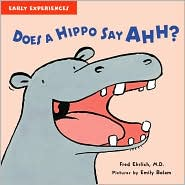 Does a Hippo Say Ahh?