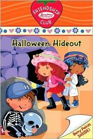 Halloween Hideout: Friendship Club (Strawberry Shortcake Series #4)