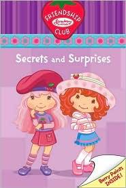 Secrets and Surprises: (Strawberry Shortcake Friendship Club Series #2)