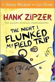 The Night I Flunked My Field Trip (Hank Zipzer Series #5)