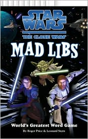 Star Wars: The Clone Wars (Mad Libs Series)
