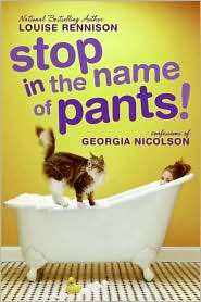 Stop in the Name of Pants! (Confessions of Georgia Nicolson Series #9)