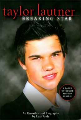 Taylor Lautner: Breaking Star