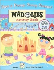 Mad Libs Activity Book: Have a Funny, Sunny Summer!