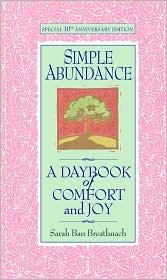 Simple Abundance: A Daybook of Comfort and Joy