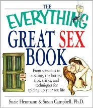 The Everything Great Sex Book: From Sensuous to Sizzling, the Hottest Tips, Tricks, and Techniques for Spicing Up Your Sex Life