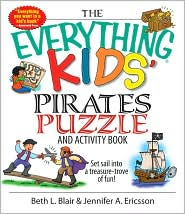 The Everything Kids' Pirates Puzzle And Activity Book: Set Sail into a Treasure-trove of Fun!