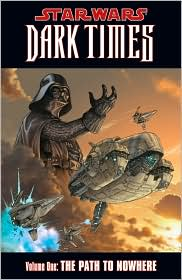 Star Wars Dark Times, Volume #1: The Path to Nowhere