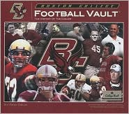 Boston College Football Vault: The History of the Eagles